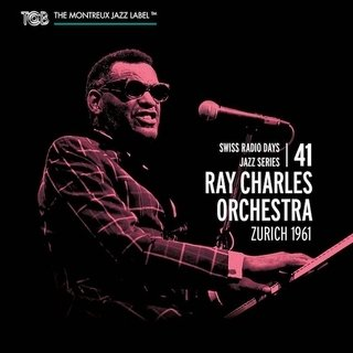 Ray Charles: Swiss Radio Days Vol. 41 - Zurich 1961