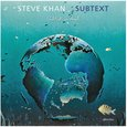 Steve Khan: Subtext