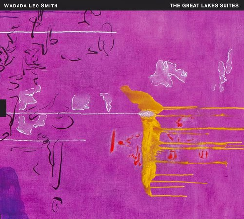 Wadada Leo Smith: The Great Lakes Suites